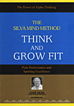 Think and Grow Fit by Jose Silva with Ed Bernd, Jr